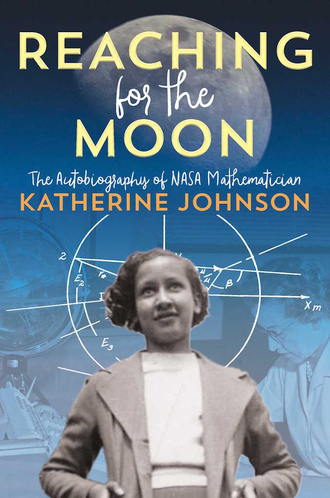 Cover for Katherine Johnson's autobiography, Reaching for the Moon.